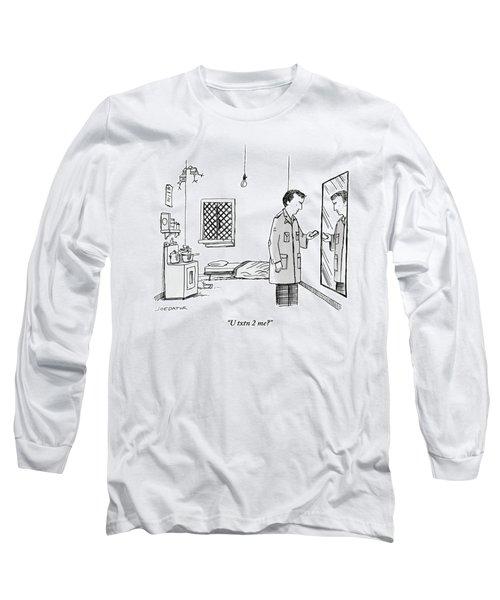 U Txtn 2 Me Long Sleeve T-Shirt