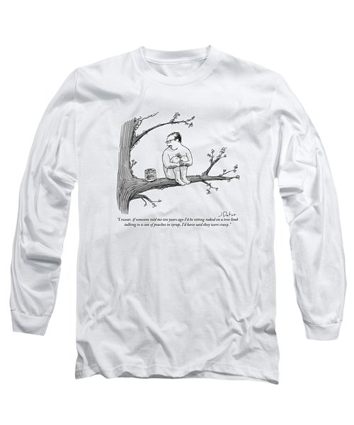 A Naked Man Sitting On A Tree Branch Is Talking Long Sleeve T-Shirt