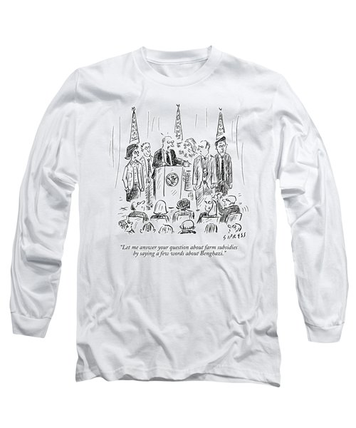 A Politician Speaks At A Podium Long Sleeve T-Shirt by David Sipress
