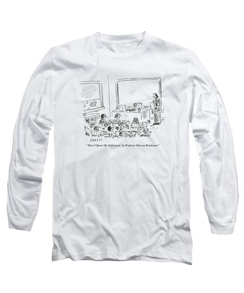 A Professor Presents To His Students. How I Spent Long Sleeve T-Shirt