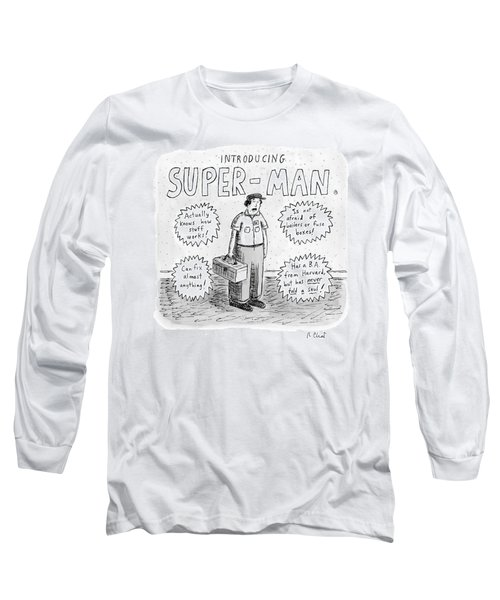 A Repair Man Is Introduced As Super-man Long Sleeve T-Shirt