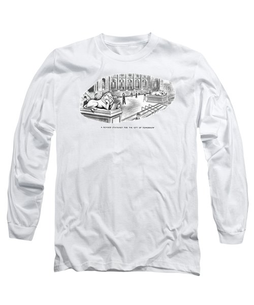 A Revised Statuary For The City Of Tomorrow Long Sleeve T-Shirt