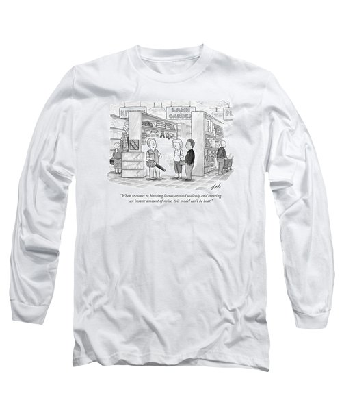 A Salesman Shows A Couple A Leaf Blower Long Sleeve T-Shirt