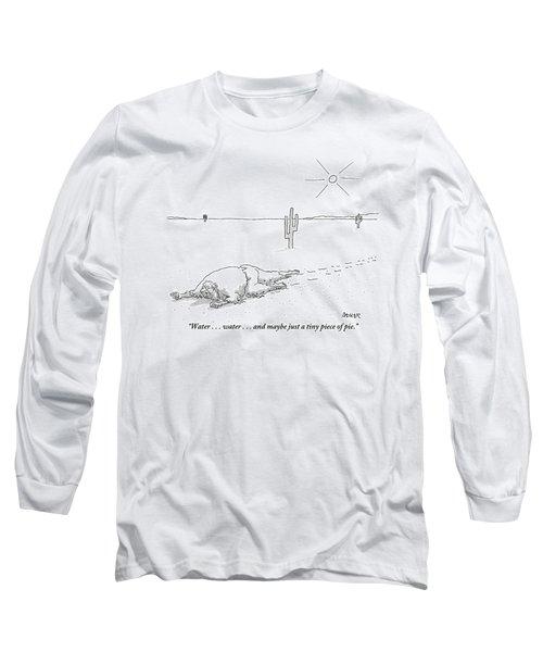 A Scruffy-looking Man Crawls Through The Desert Long Sleeve T-Shirt