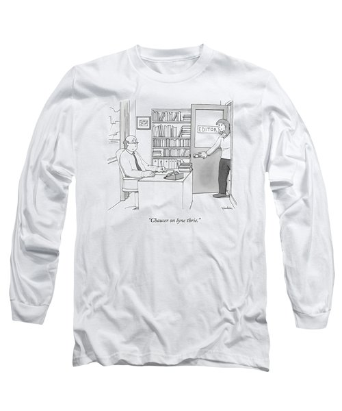 A Secretary Informs An Editor Long Sleeve T-Shirt