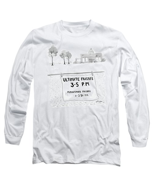 A Sign On A Fence Reads: Ultimate Frisbee 3-5 Pm Long Sleeve T-Shirt