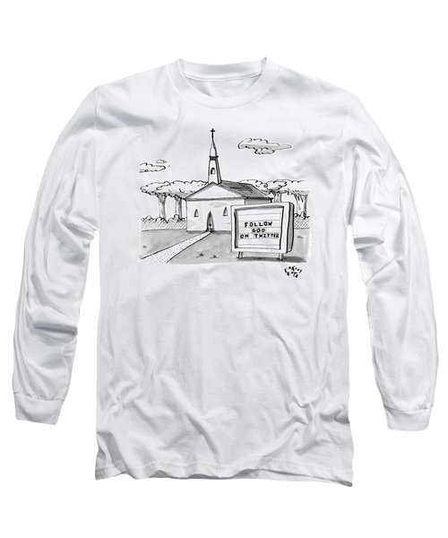 A Sign Reads Follow God On Twitter In Front Long Sleeve T-Shirt