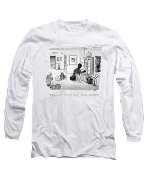 A Tied-up Woman Says To A Burglar Long Sleeve T-Shirt
