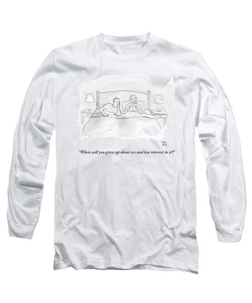 A Wife Speaks To Her Husband In Bed Long Sleeve T-Shirt