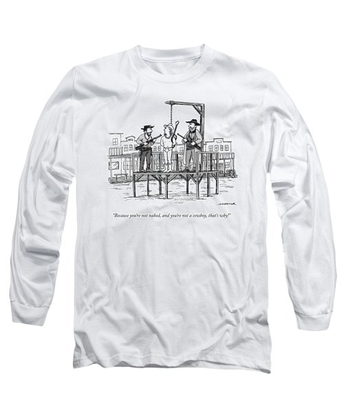 A Wild West Sheriff And Deputy Are About To Hang Long Sleeve T-Shirt