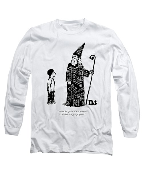 A Wizard With Phrases Written All Over His Cloak Long Sleeve T-Shirt