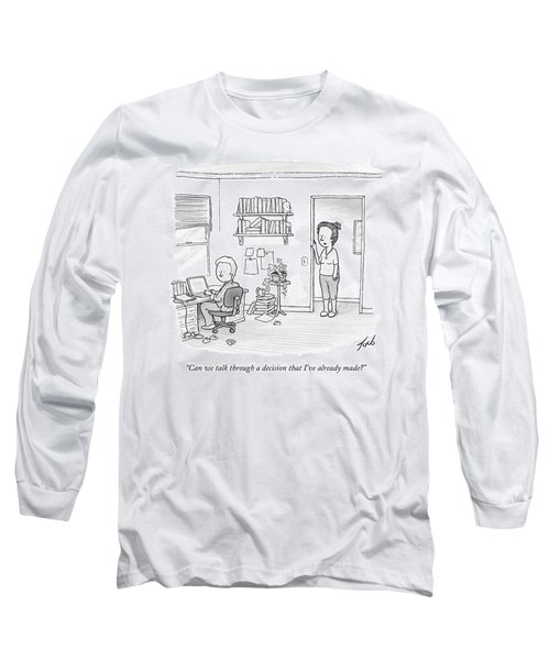A Woman Addresses Her Husband In His Home Office Long Sleeve T-Shirt