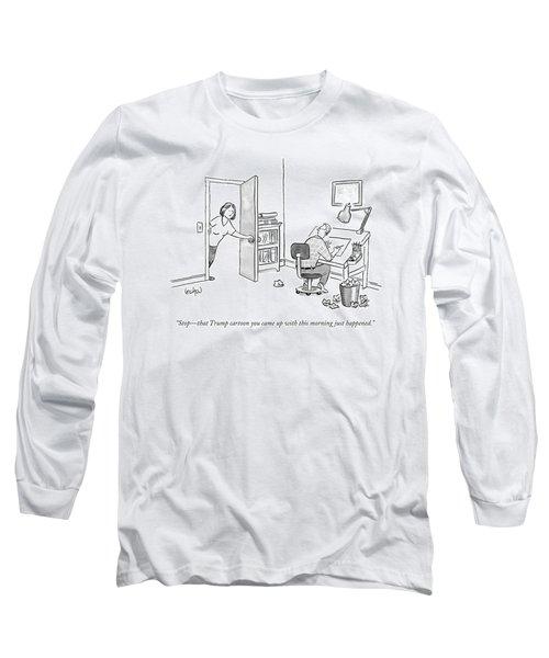 A Woman Interrupting A Cartoonist Working Long Sleeve T-Shirt
