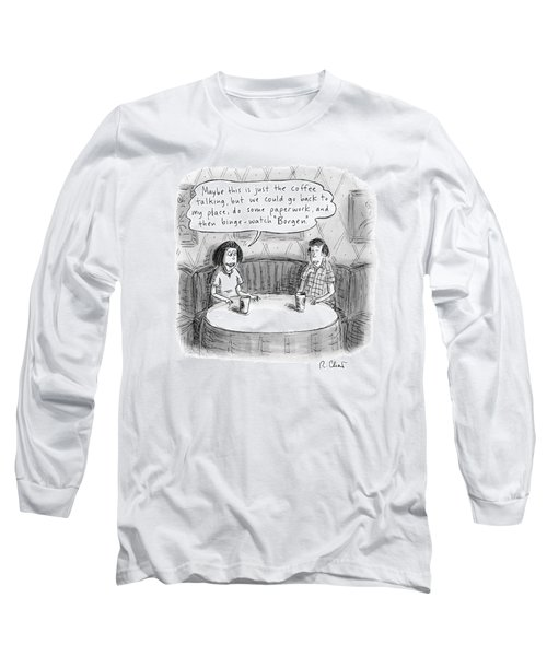 A Woman Says To A Man: Maybe This Long Sleeve T-Shirt