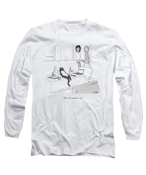 He's An Indoor Cat Long Sleeve T-Shirt