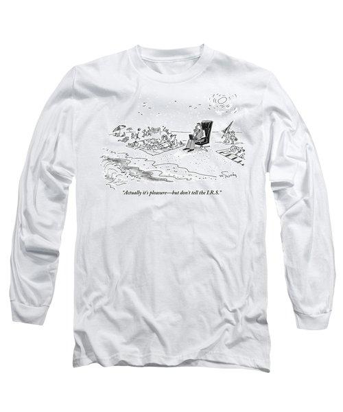 Actually It's Pleasure Long Sleeve T-Shirt