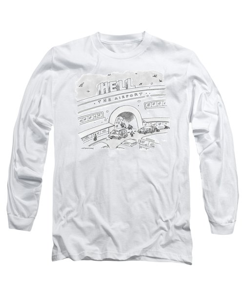 Airport Scene. Sign On Top Of Airport Says Hell Long Sleeve T-Shirt
