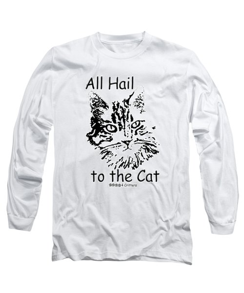 All Hail To The Cat Long Sleeve T-Shirt