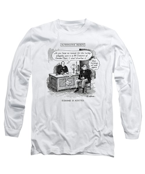 Alternative Dickens Scrooge Is Audited. Auditor: Long Sleeve T-Shirt