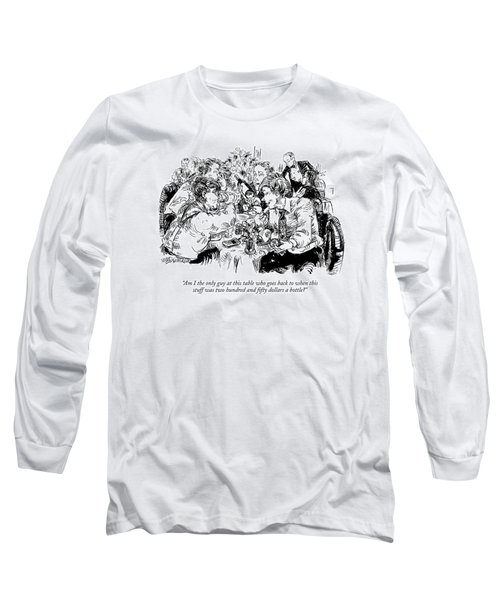 Am I The Only Guy At This Table Who Goes Back Long Sleeve T-Shirt