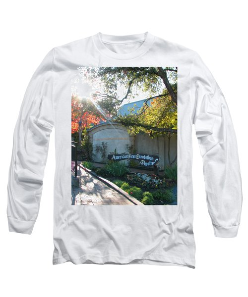 The Show Must Go On - Oregon Shakespeare Festival Theatre - Images From Ashland Oregon  Long Sleeve T-Shirt