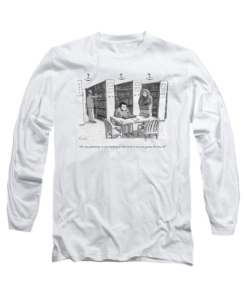 An Aged Librarian Speaks To A Man Reading A Book Long Sleeve T-Shirt