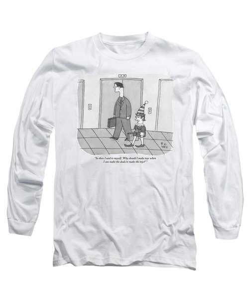 An Elf Carrying Briefcase Says To The Man Long Sleeve T-Shirt