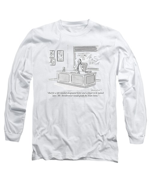 And For A Left-handed Designated Hitter Long Sleeve T-Shirt