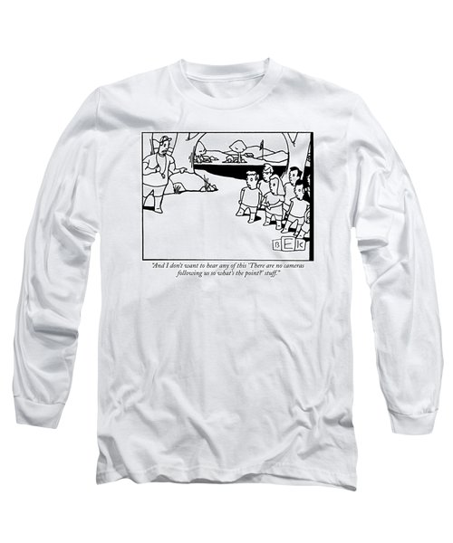 And I Don't Want To Hear Any Of This 'there Long Sleeve T-Shirt