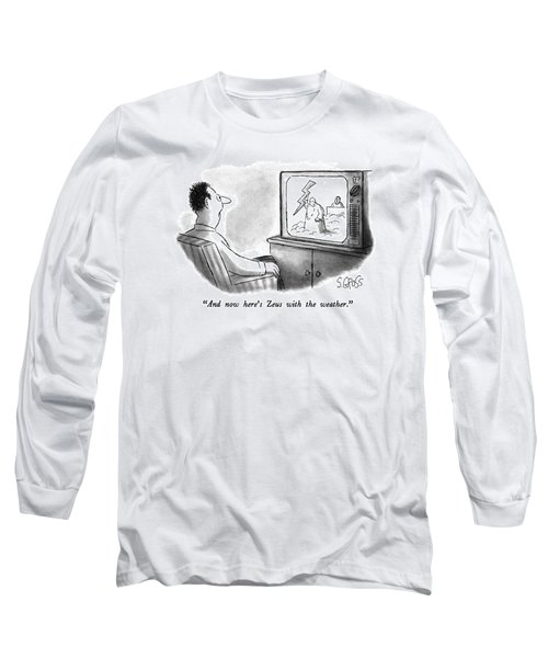 And Now Here's Zeus With The Weather Long Sleeve T-Shirt