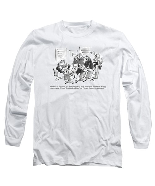 And Now I'd Like You To Join Me In Welcoming Long Sleeve T-Shirt