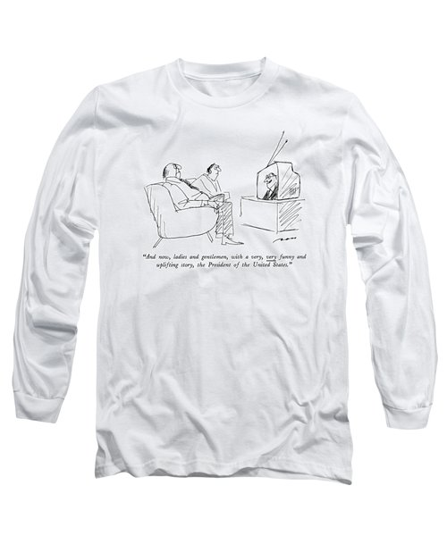 And Now, Ladies And Gentlemen Long Sleeve T-Shirt