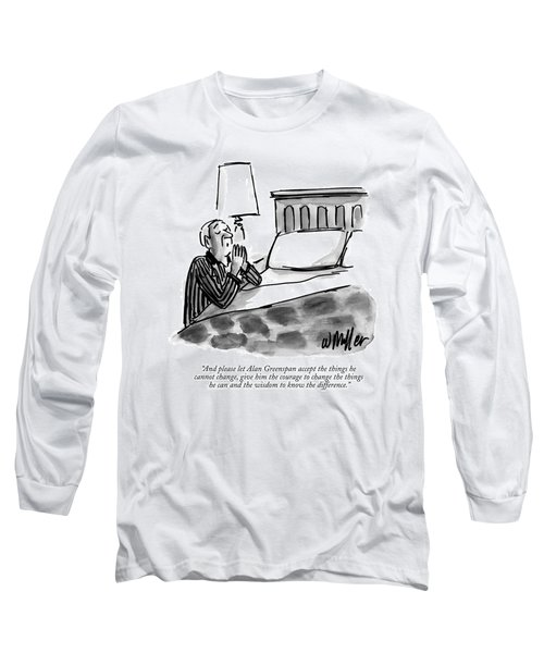 And Please Let Alan Greenspan Accept The Things Long Sleeve T-Shirt