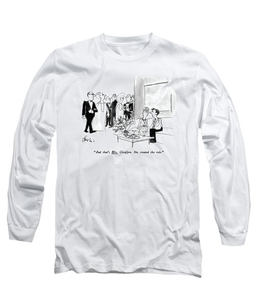 And That's Mrs. Glenfyrn. She Created The Role Long Sleeve T-Shirt