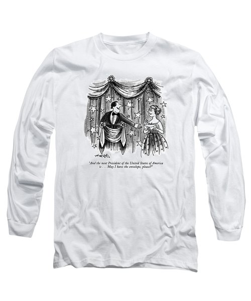 And The Next President Of The United States Long Sleeve T-Shirt