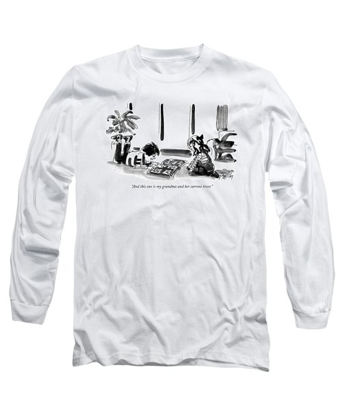And This One Is My Grandma And Her Current Lover Long Sleeve T-Shirt