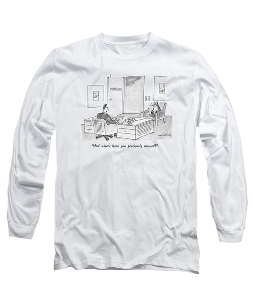 And Where Have You Previously Moused? Long Sleeve T-Shirt