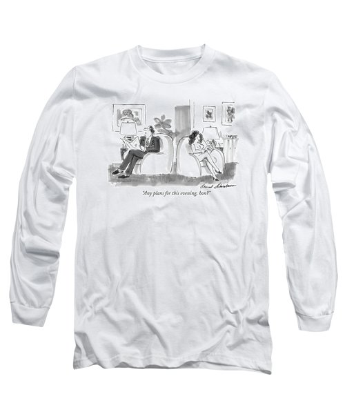Any Plans For This Evening Long Sleeve T-Shirt