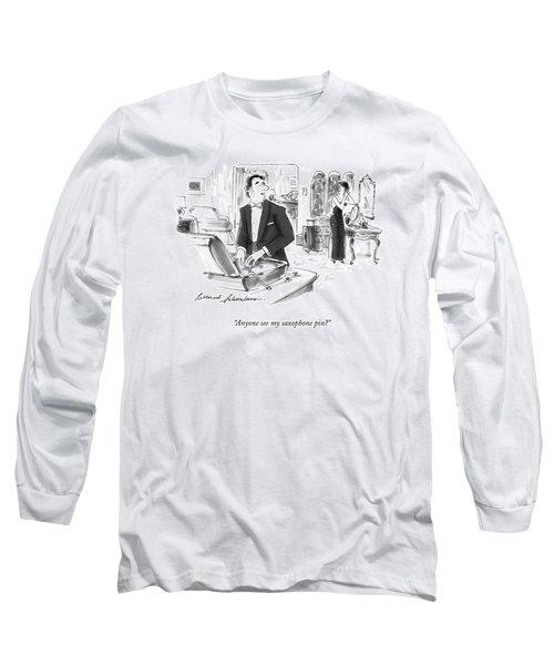 Anyone See My Saxophone Pin? Long Sleeve T-Shirt