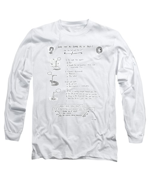 Are You As Dumb As A Post? Long Sleeve T-Shirt