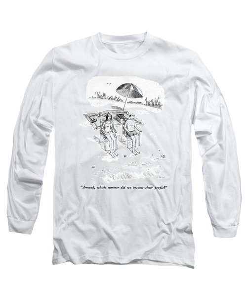 Armand, Which Summer Did We Become Chair People? Long Sleeve T-Shirt