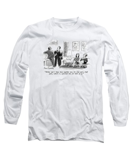 Arthur And I Have Been Together Now For Four Long Sleeve T-Shirt