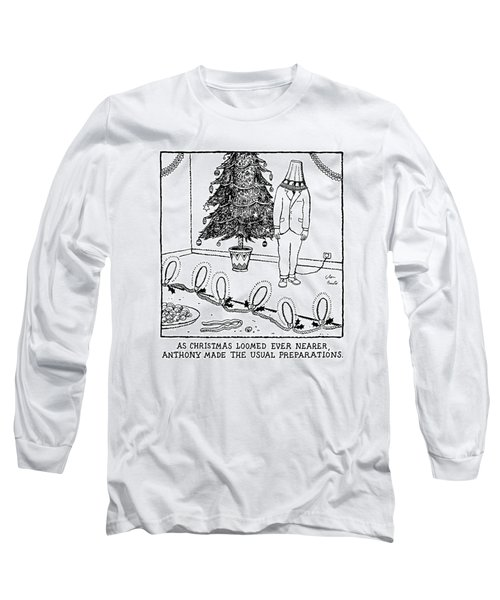 As Christmas Loomed Ever Nearer Long Sleeve T-Shirt