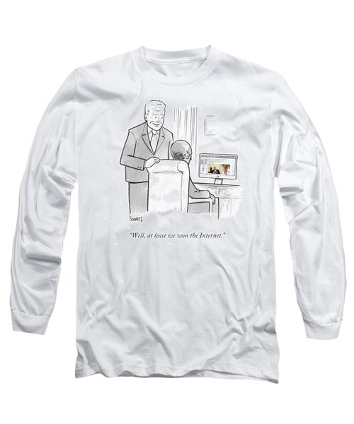 At Least We Won The Internet Long Sleeve T-Shirt
