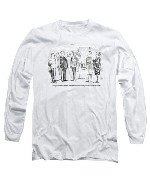 Avery Has Total Recall. He Remembers Every Word Long Sleeve T-Shirt
