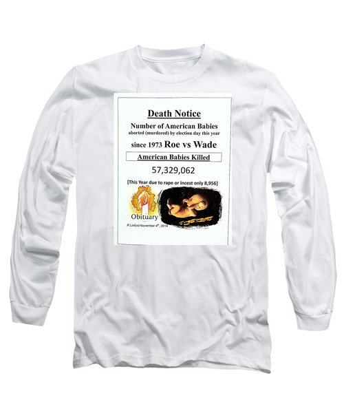 Babies Aborted Murdered Since Roe Vs Wade 1 Death Notice Obituary Long Sleeve T-Shirt by Richard W Linford
