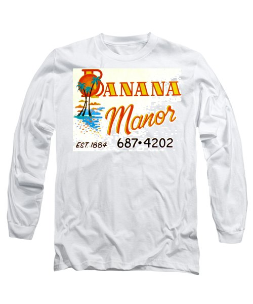 Banana Manor Long Sleeve T-Shirt