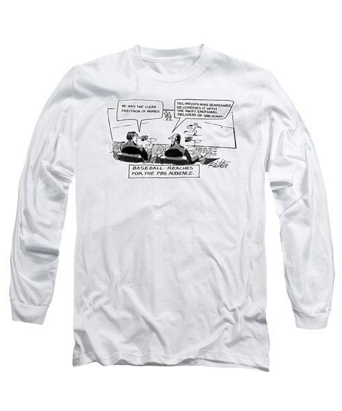 Baseball Reaches For The Pbs Audience: Long Sleeve T-Shirt