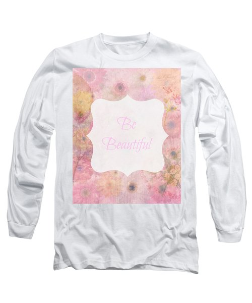 Be Beautiful Daisies Long Sleeve T-Shirt