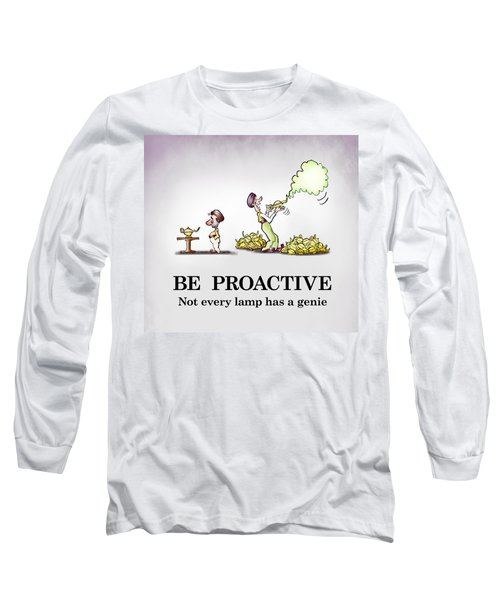 Be Proactive Long Sleeve T-Shirt